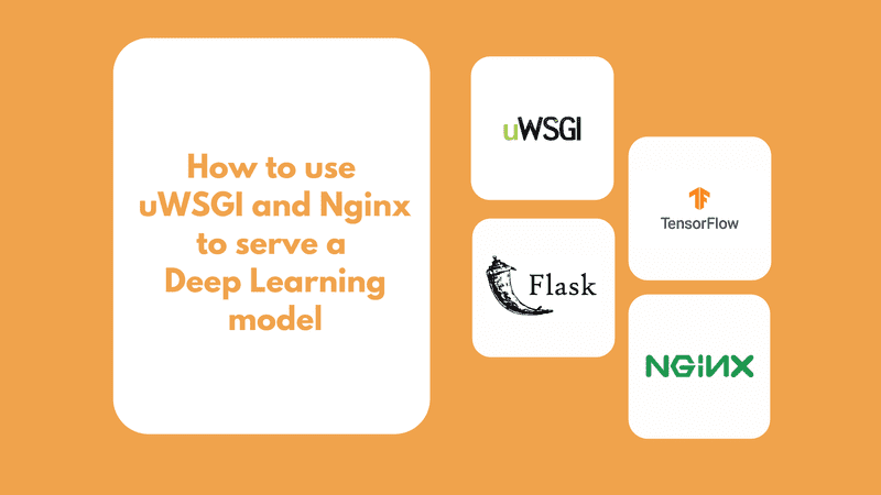 How to use uWSGI and Nginx to serve a Deep Learning model