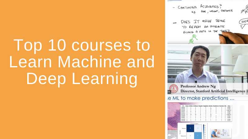 Top 10 courses to learn Machine and Deep Learning (2020)