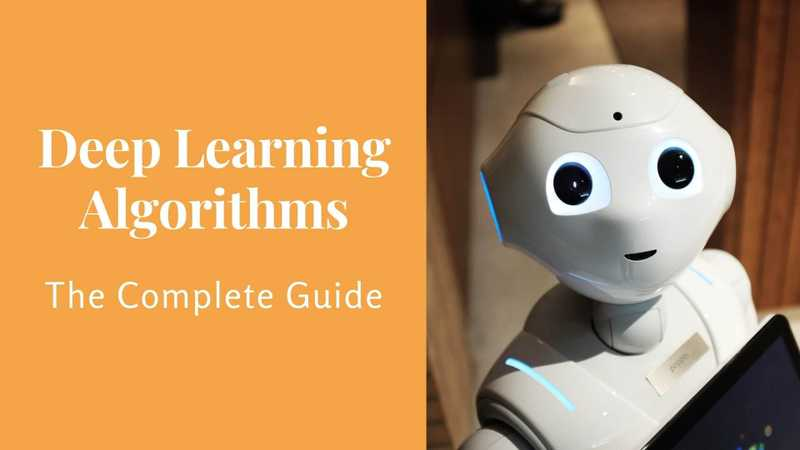 Deep Learning Algorithms - The Complete Guide